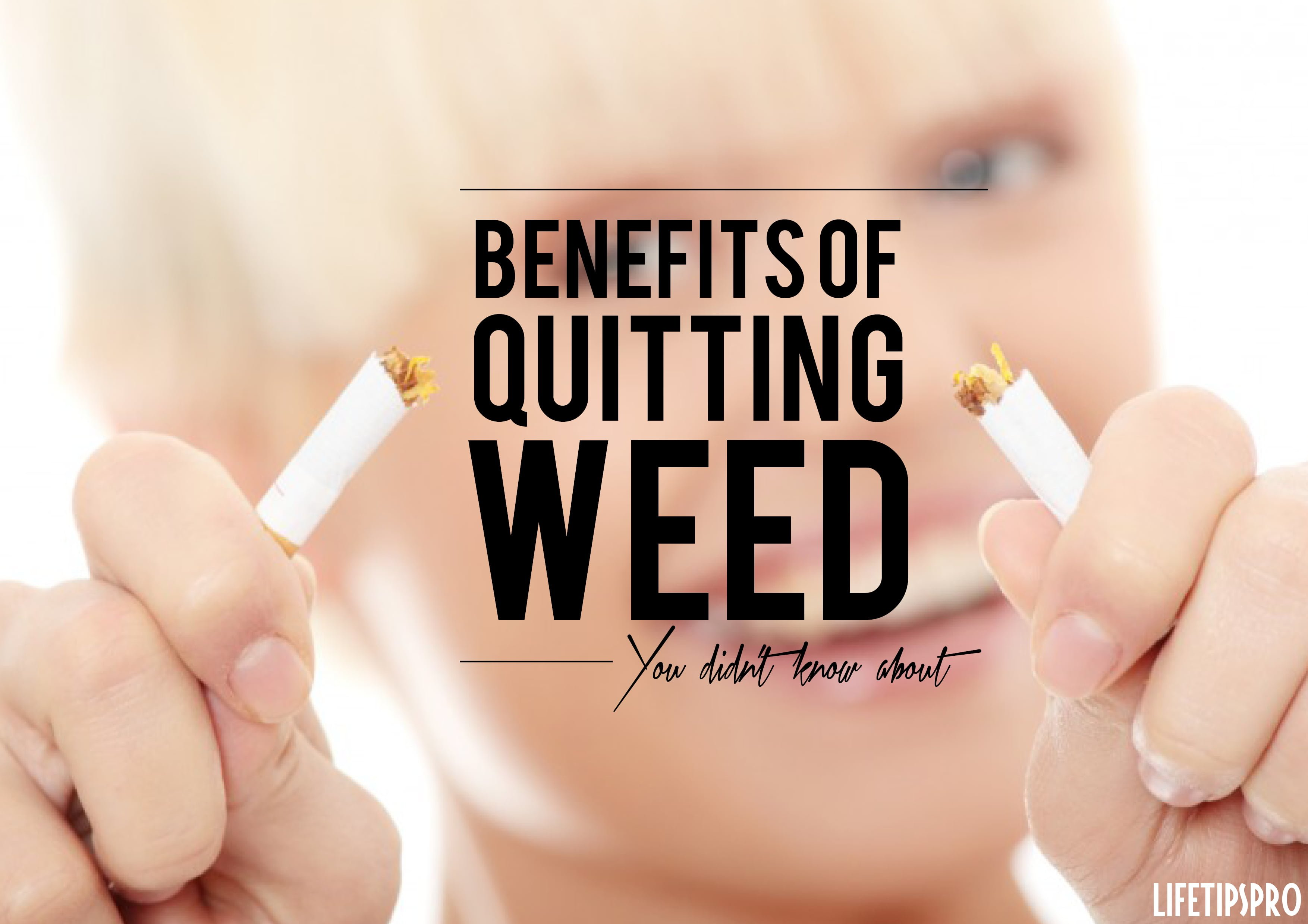Benefits of quitting weed, how to stop smoking weed - Life T