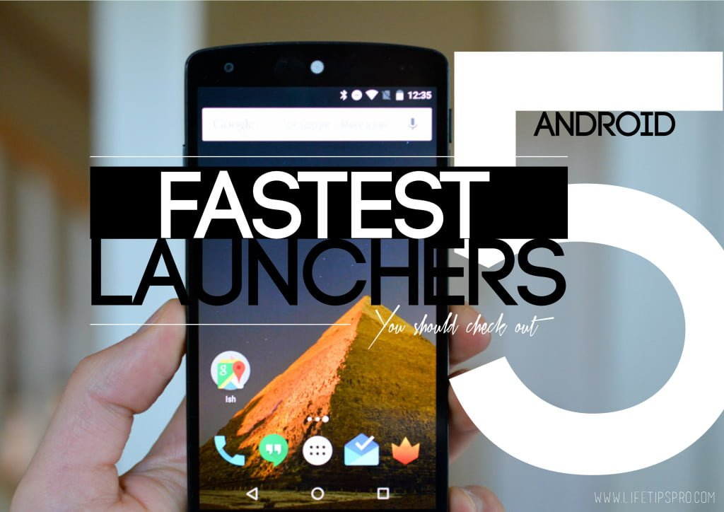 What is the fastest android launcher? Top 5 launchers for android