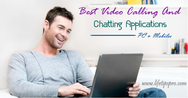 6 Best Apps For Video Chat & Video Calling - PC & Android Mobiles