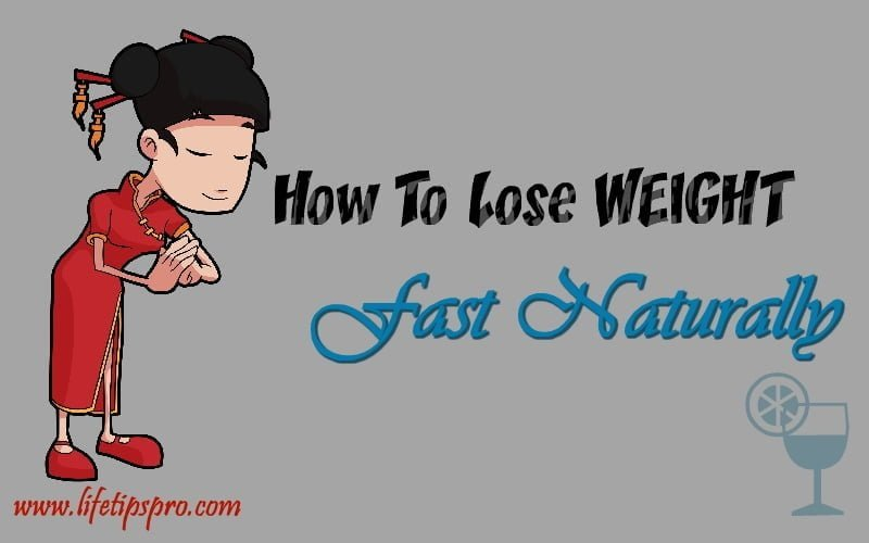 Best Ways To Lose Weight Fast Naturally And