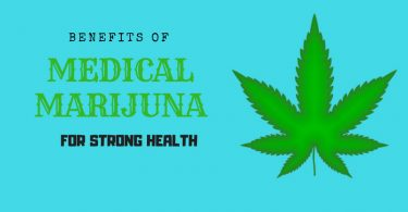 best benefits of medical marijuana for strong health - tips to eat